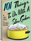 101 Things to Do with a Slow Cooker - Janet Eyring