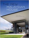 The New Malaysian House - Robert Powell, Albert Lim KS