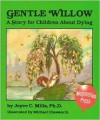 Gentle Willow: A Story for Children about Dying - Joyce C. Mills