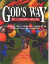 God's Way to Ultimate Health: A Common Sense Guide for Eliminating Sickness Through Nutrition - Michael Dye;George H. Malkmus