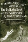 The Bell, the Book, and the Spellbinder - Brad Strickland, Edward Gorey