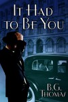 It Had to Be You - B.G. Thomas