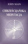 Chrześcijańska medytacja - John Main