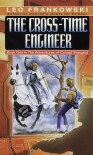 The Cross-Time Engineer - Leo A. Frankowski