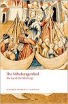 The Nibelungenlied: The Lay of the Nibelungs (Oxford World's Classics) - Anonymous, Oxford Business Group Staff, Cyril Edwards