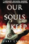 Our Souls to Keep - Gary A. Caruso
