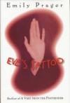 Eve's Tattoo - Emily Prager