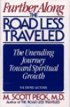 Further Along the Road Less Traveled: The Unending Journey Toward Spiritual Growth - M. Scott Peck