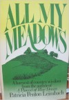 All My Meadows - Patricia Penton Leimbach