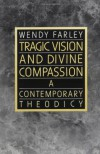Tragic Vision and Divine Compassion: A Contemporary Theodicy - Wendy Farley