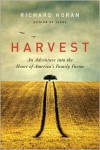 Harvest: An Adventure into the Heart of America's Family Farms - Richard Horan