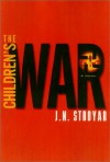The Children's War: A Novel - J.N. Stroyar