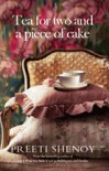 Tea for two and a piece of cake - Preeti Shenoy