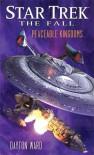 Peaceable Kingdoms (Star Trek: The Fall) - Dayton Ward
