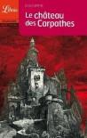 Le château des Carpathes - Jules Verne