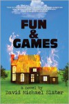 Fun & Games - David Michael Slater