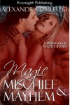 Magic, Mischief, and Mayhem (Berserker's Mates, #3) - Alexandra O'Hurley