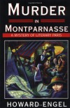 Murder in Montparnasse: A Mystery of Literary Paris - Howard Engel