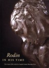 Rodin in His Time: The Cantor Gifts to the Los Angeles County Museum of Art - Mary L. Levkoff