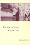 The Selected Poems of Janet Lewis -