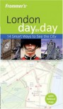 Frommer's London Day by Day (Frommer's Day by Day - Pocket) - Lesley Logan
