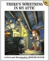 There's Something in My Attic - Mercer Mayer