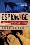 Espionage: The Greatest Spy Operations of the Twentieth Century - Ernest Volkman