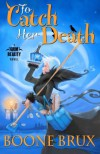 To Catch Her Death - Boone Brux