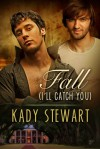 Fall - I'll Catch You - Kady Stewart