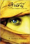 Gretel: The Children of the Sun - R Matthew Simmons,  Marissa van Uden (Editor)