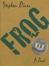 Frog: A Novel - Stephen Dixon