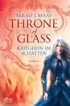 Throne of Glass - Kriegerin im Schatten: Roman - Sarah Maas