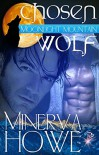 Chosen Wolf by Minerva Howe: Moonlight Mountain Series, Book One - Minerva Howe