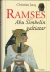 Ramses: Abu Simbelin valtiatar (Ramses, #4) - Christian Jacq