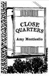 Close Quarters - Amy Monticello