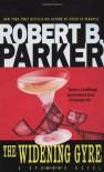 The Widening Gyre - Robert B. Parker