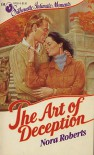 The Art of Deception (Silhouette Intimate Moments #131) - Nora Roberts