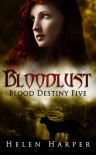 Bloodlust (Blood Destiny #5) - Helen   Harper