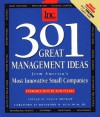 301 Great Management Ideas from America's Most Innovative Small Companies - Tom Peters