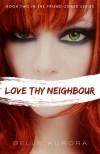 Love Thy Neighbour - Belle Aurora