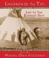Children Of THe Tipi: Live In The Buffalo Days - Michael Oren Fitzgerald