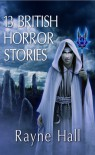 13 British Horror Stories (illustrated paperback) - Rayne Hall, Jamie Chapman