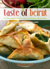 Taste of Beirut: 150+ Delicious Lebanese Recipes from Classics to Contemporary to Mezzes and More - Jourmana Accad