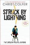 Struck By Lightning: The Carson Phillips Journal - Chris Colfer