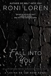 Fall Into You (Loving On The Edge, #3) - Roni Loren
