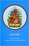 Gesar!: Tibet's Great Warrior King - Elizabeth Cook (Editor),  Zara Wallace (Editor),  Julia Witwer (Illustrator)