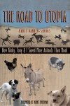 The Road to Utopia: How Kinky, Tony, & I Saved More Animals Than Noah - Nancy Parker-Simons, Kinky Friedman