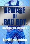 Beware of Bad Boy - April Brookshire