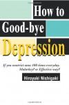 How to Good-Bye Depression: If You Constrict anus 100 Times Everyday. Malarkey? or Effective Way? - Hiroyuki Nishigaki