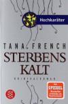 Sterbenskalt: Kriminalroman - Tana French